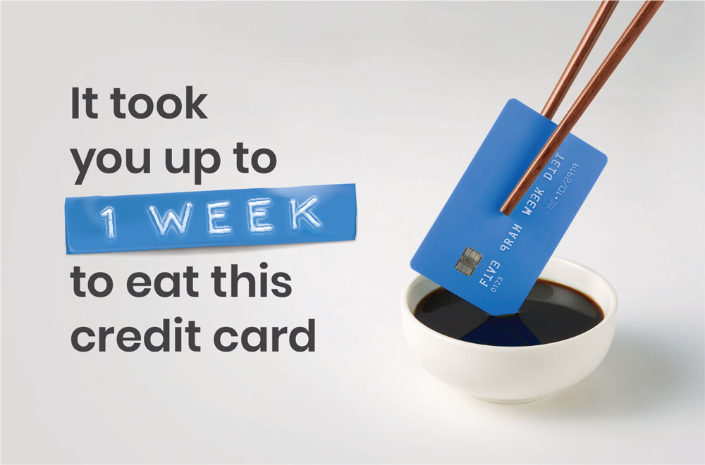 It took you up to one week to eat this credit card © WWF